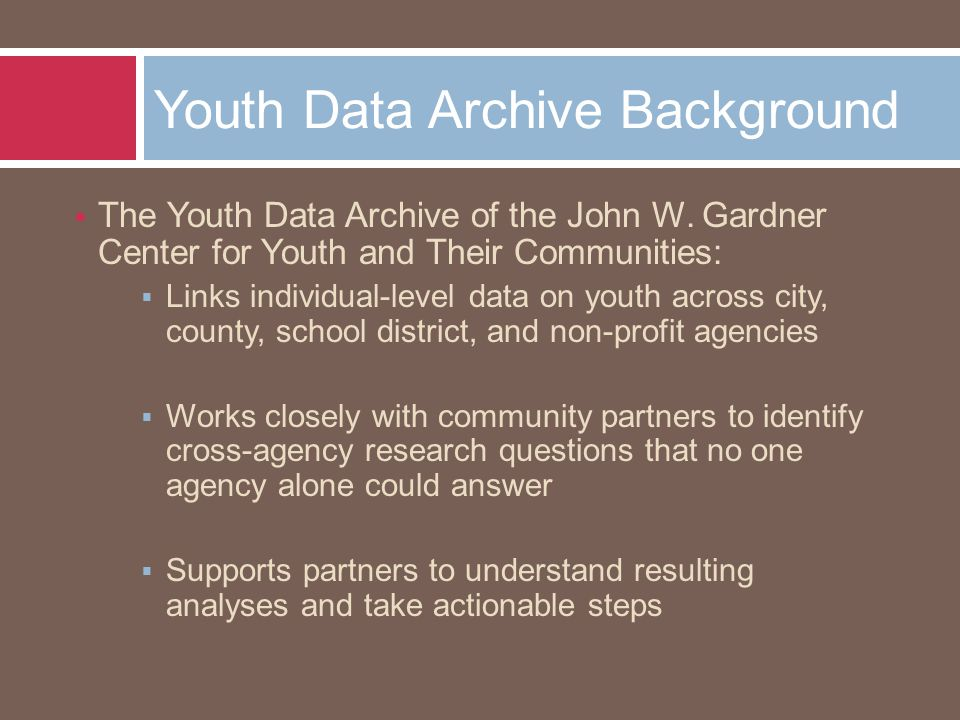  The Youth Data Archive of the John W.
