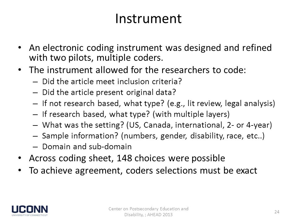 Instrument An electronic coding instrument was designed and refined with two pilots, multiple coders.
