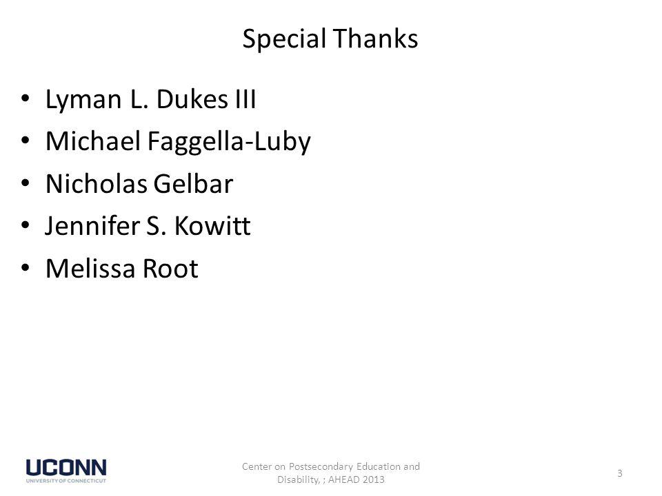 Special Thanks Lyman L. Dukes III Michael Faggella-Luby Nicholas Gelbar Jennifer S.