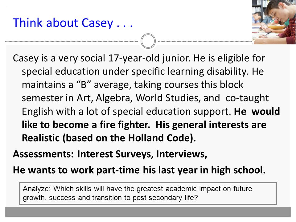 Think about Casey... Casey is a very social 17-year-old junior.