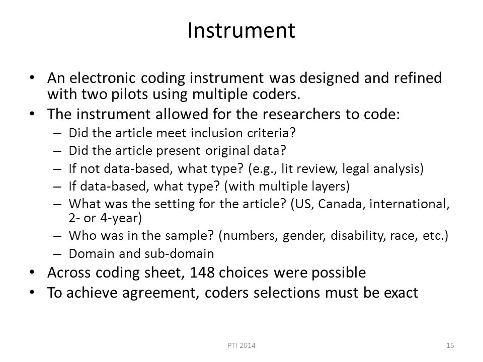 Instrument An electronic coding instrument was designed and refined with two pilots using multiple coders. The instrument allowed for the researchers