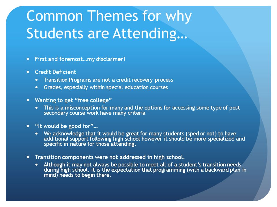Common Themes for why Students are Attending… First and foremost…my disclaimer.