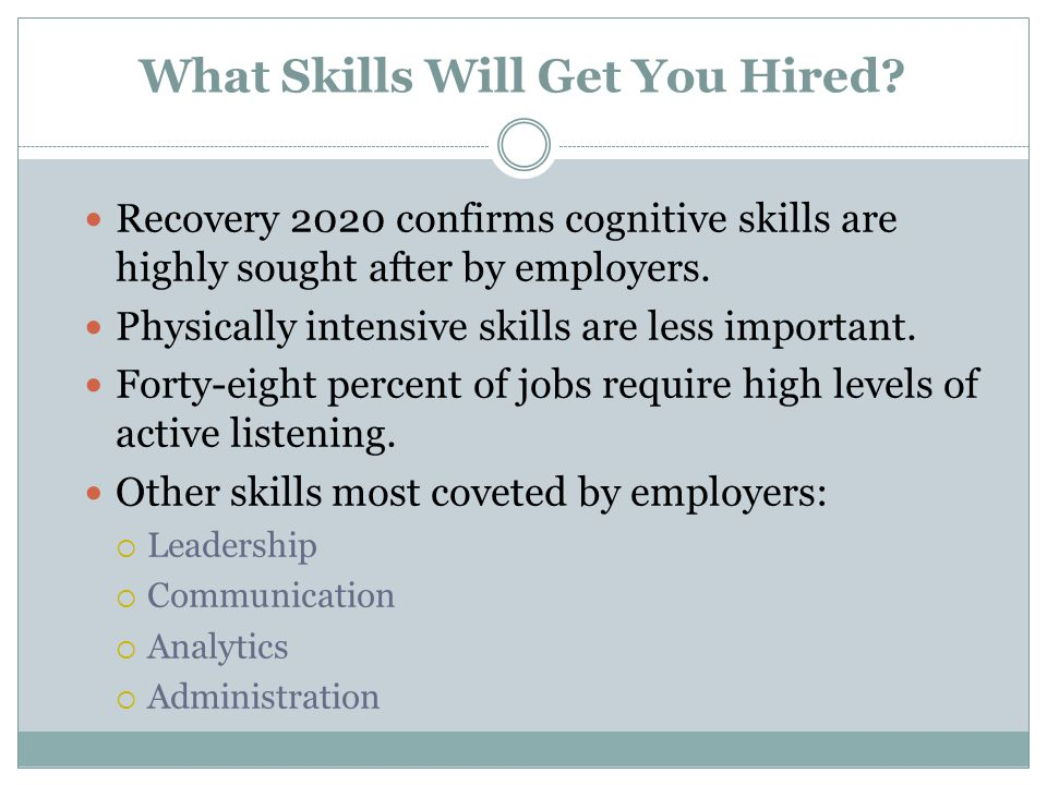 Recovery 2020 confirms cognitive skills are highly sought after by employers. Physically intensive skills are less important. Forty-eight percent of j