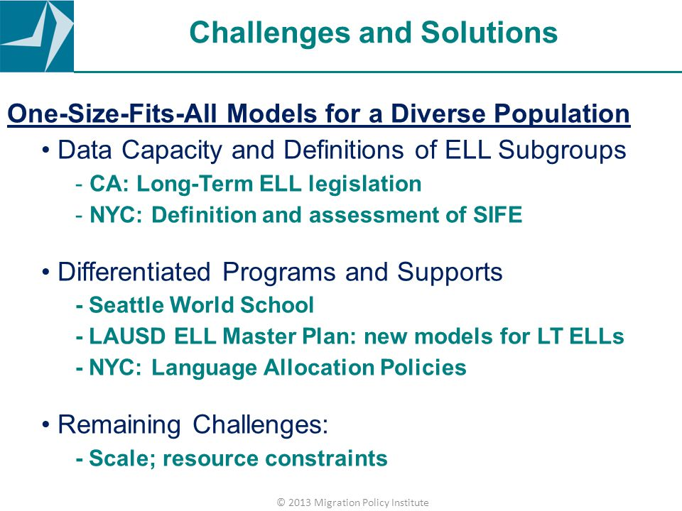 Challenges and Solutions One-Size-Fits-All Models for a Diverse Population Data Capacity and Definitions of ELL Subgroups - CA: Long-Term ELL legislat