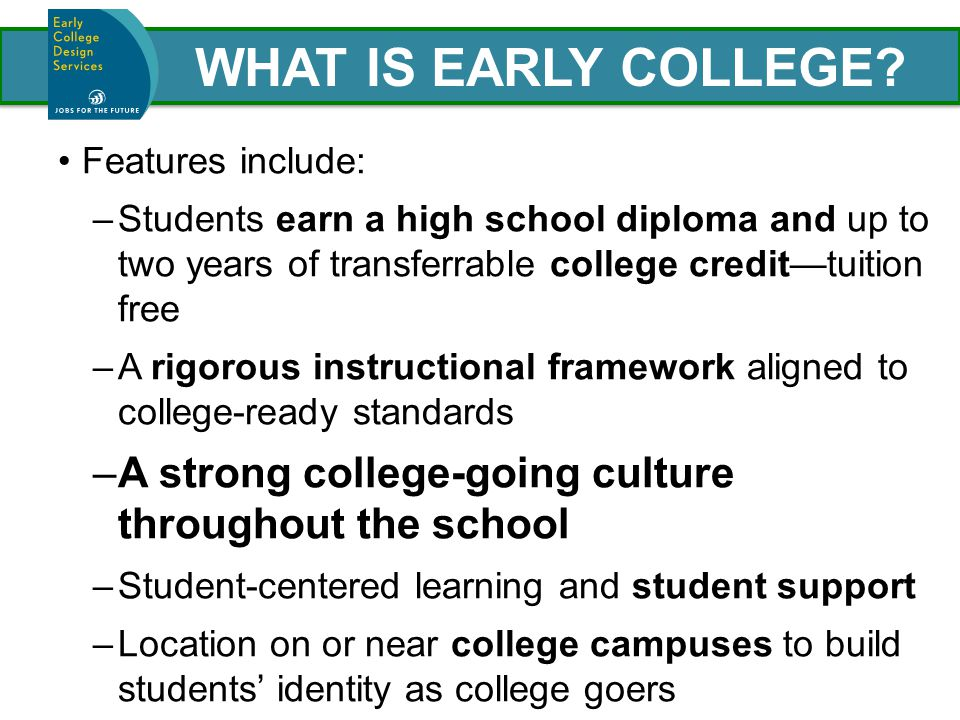 Phase One: Enriched Preparation College-Going and Career-Ready Culture College- and Career-Ready Curriculum & Instruction Intentional Use of Time to Customize Instruction & Accelerate Learning Personalized Guidance and Support