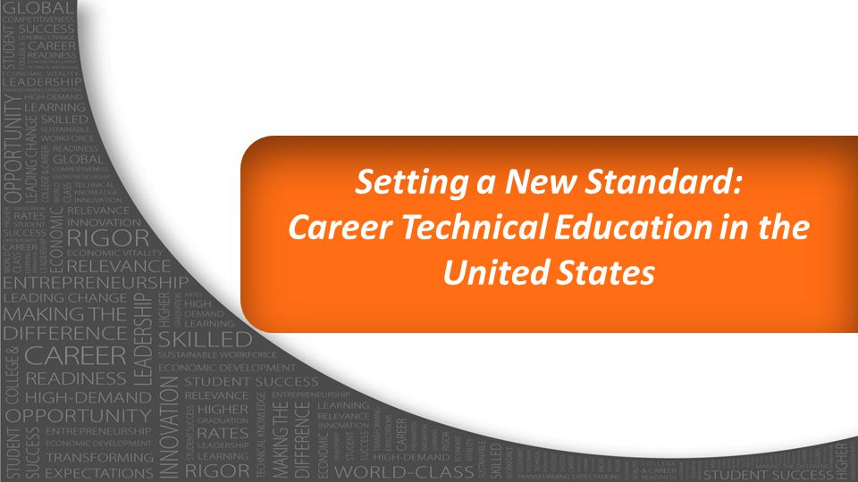 The National Association of State Directors of Career Technical Education Consortium (NASDCTEc) Established in 1920 to represent the state and territory heads of secondary, postsecondary and adult Career Technical Education (CTE) across the nation Through leadership, advocacy and partnerships, support an innovative, high-quality CTE system