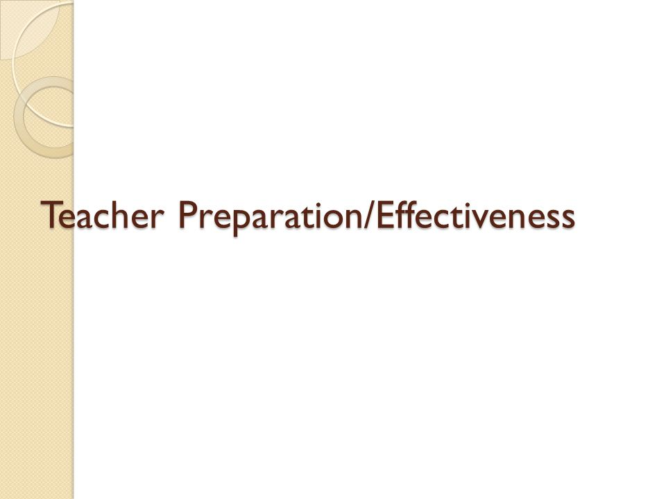 Teacher Preparation/Effectiveness
