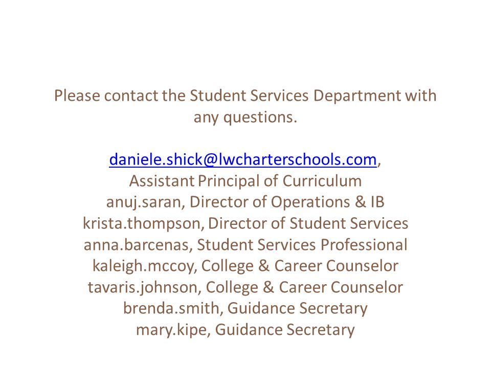 Please contact the Student Services Department with any questions.