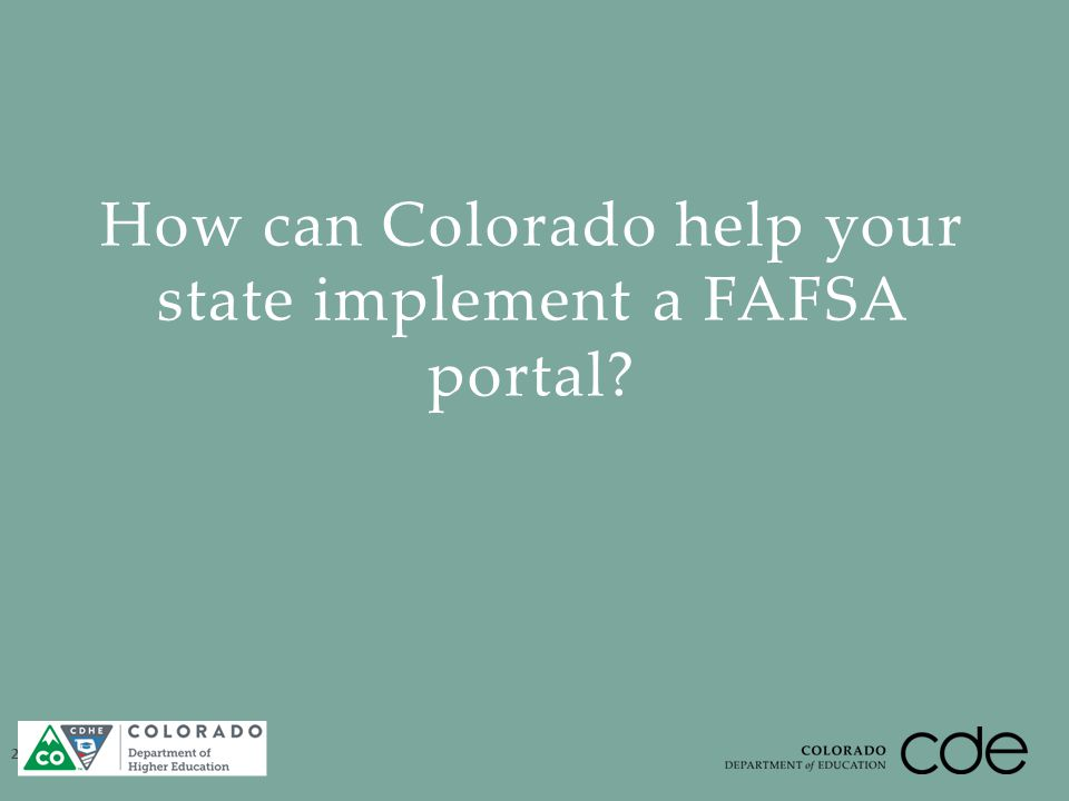 How can Colorado help your state implement a FAFSA portal? 28