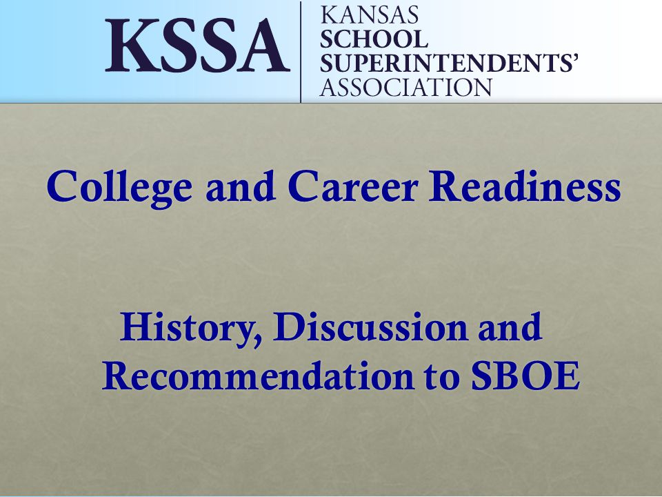 History, Discussion and Recommendation to SBOE College and Career Readiness