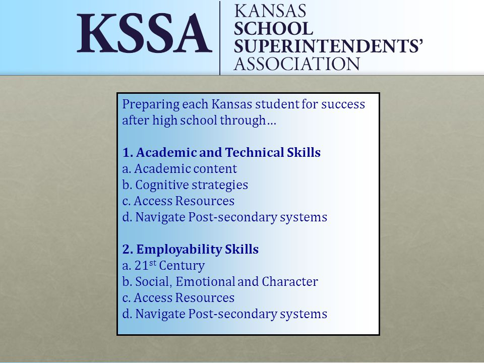 Preparing each Kansas student for success after high school through… 1.