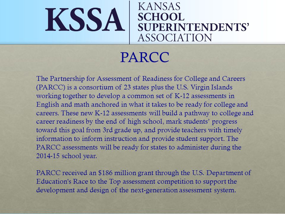 PARCC The Partnership for Assessment of Readiness for College and Careers (PARCC) is a consortium of 23 states plus the U.S.