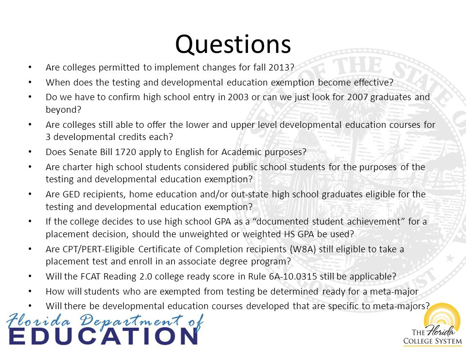 Questions Are colleges permitted to implement changes for fall 2013.