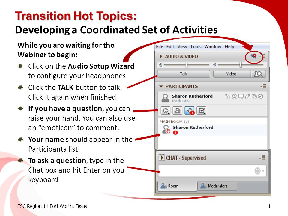 Transition Hot Topics: Transition Hot Topics: Developing a Coordinated Set of Activities While you are waiting for the Webinar to begin:  Click on th