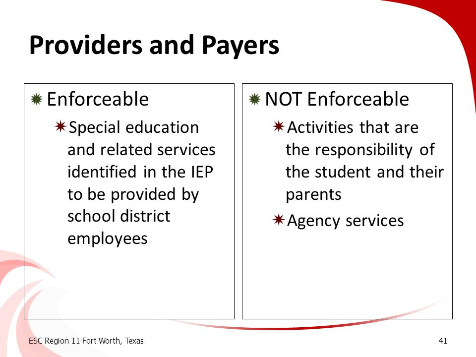 Providers and Payers  Enforceable  Special education and related services identified in the IEP to be provided by school district employees  NOT En