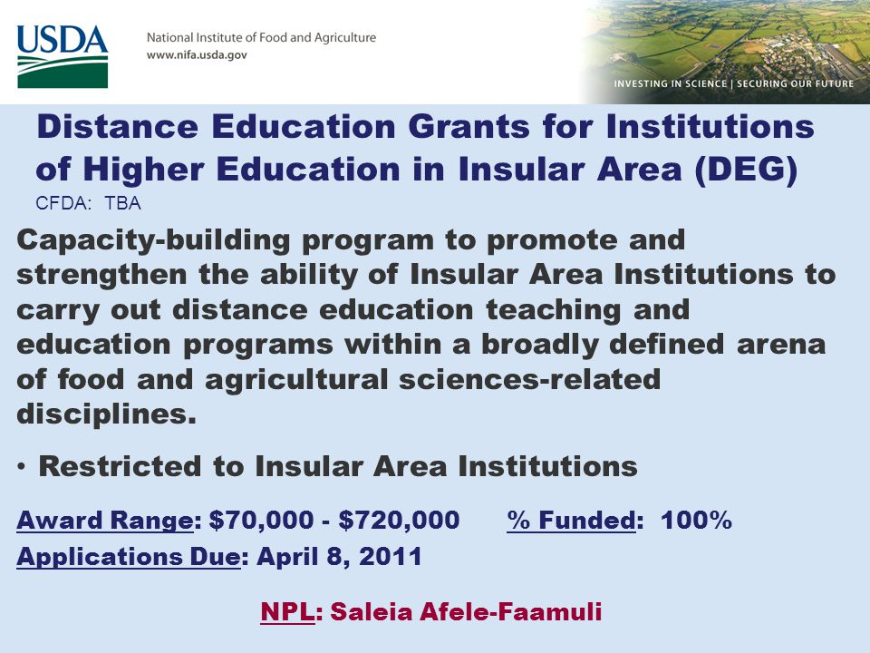 Distance Education Grants for Institutions of Higher Education in Insular Area (DEG) CFDA: TBA Capacity-building program to promote and strengthen the