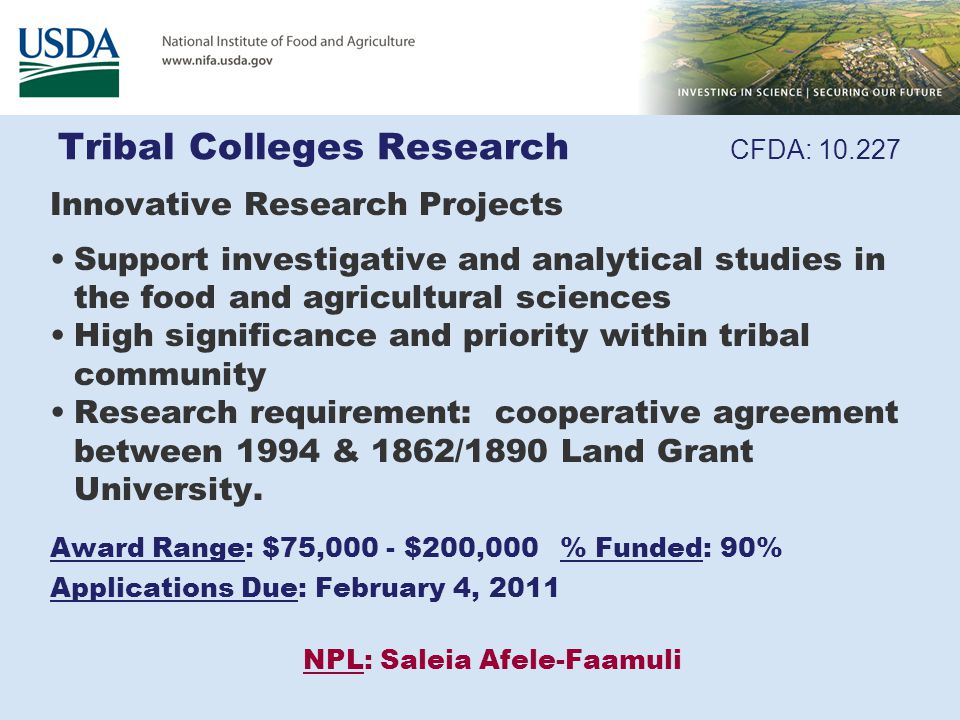 Tribal Colleges Research CFDA: 10.227 Innovative Research Projects Support investigative and analytical studies in the food and agricultural sciences