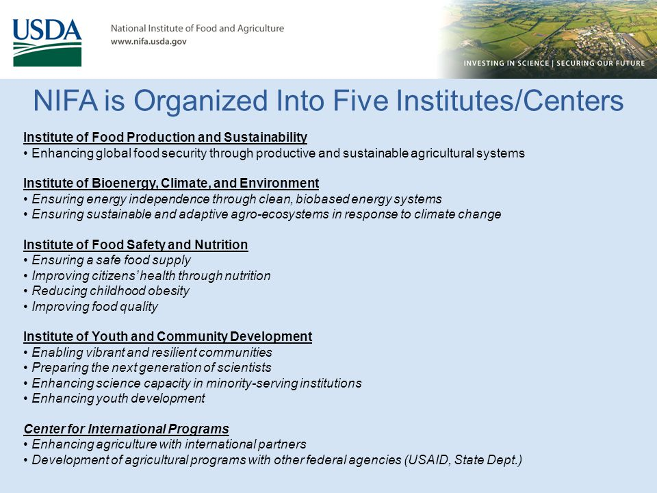 NIFA is Organized Into Five Institutes/Centers Institute of Food Production and Sustainability Enhancing global food security through productive and s