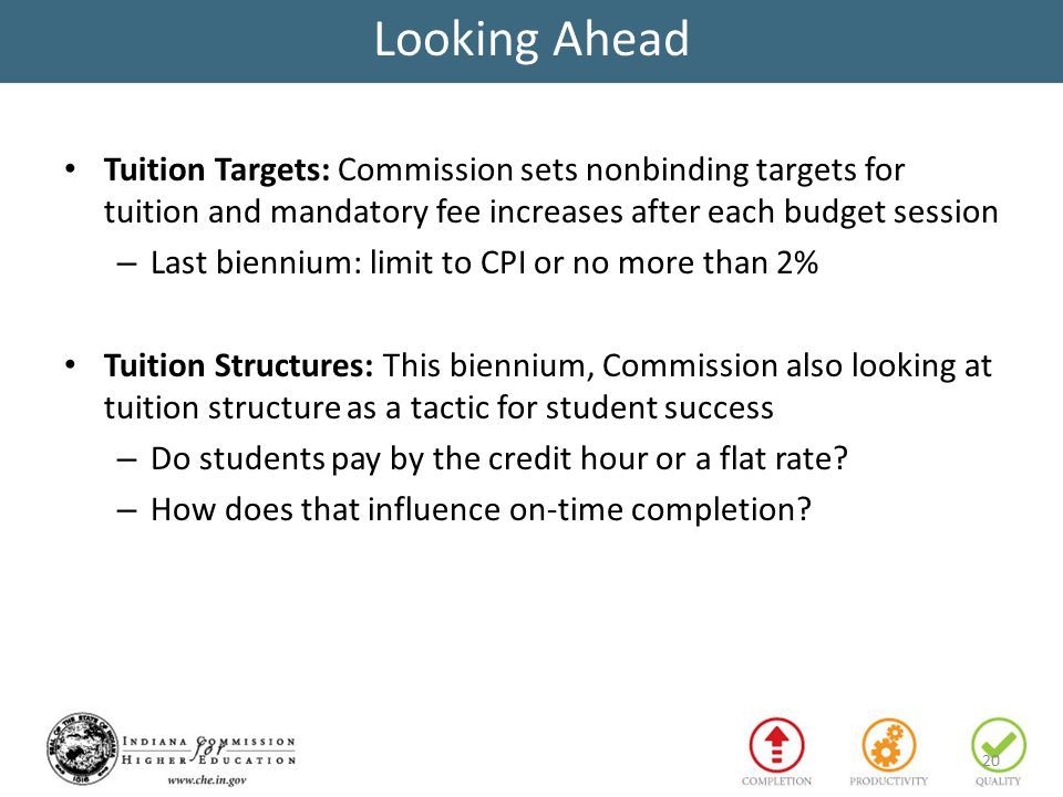 Tuition Targets: Commission sets nonbinding targets for tuition and mandatory fee increases after each budget session – Last biennium: limit to CPI or