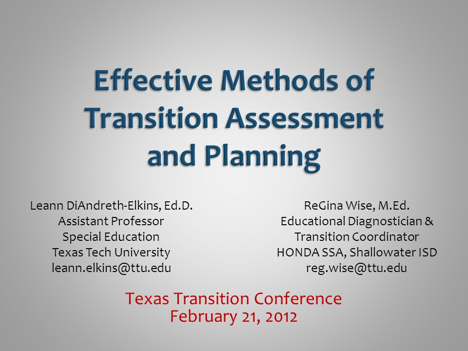 Texas Transition Conference February 21, 2012 Leann DiAndreth-Elkins, Ed.D. Assistant Professor Special Education Texas Tech University leann.elkins@t