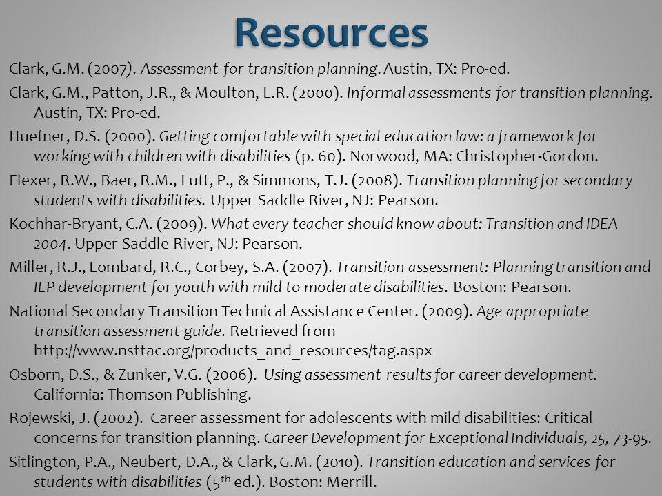 Clark, G.M. (2007). Assessment for transition planning.