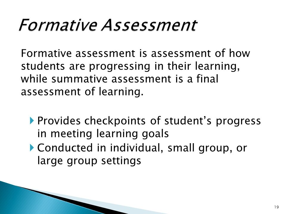 Formative assessment is assessment of how students are progressing in their learning, while summative assessment is a final assessment of learning.
