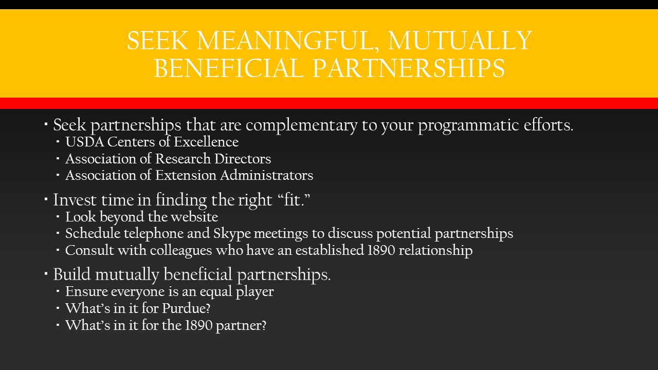 SEEK MEANINGFUL, MUTUALLY BENEFICIAL PARTNERSHIPS  Seek partnerships that are complementary to your programmatic efforts.