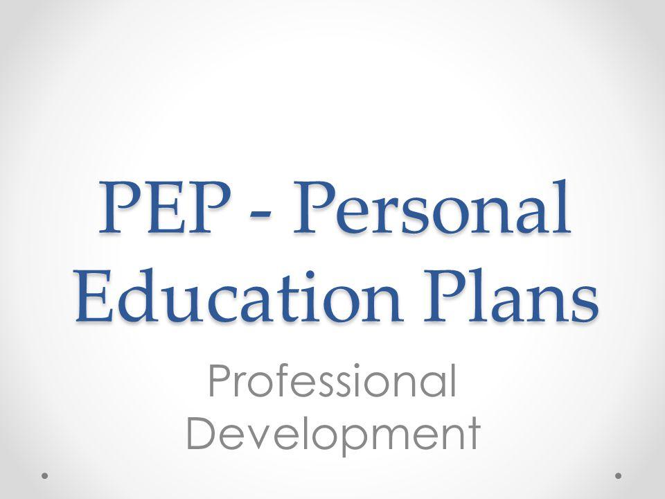 PEP - Personal Education Plans Professional Development