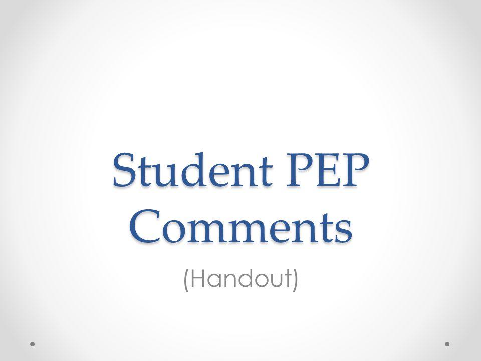 Student PEP Comments (Handout)