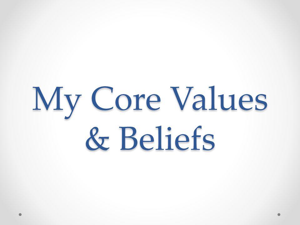 My Core Values & Beliefs