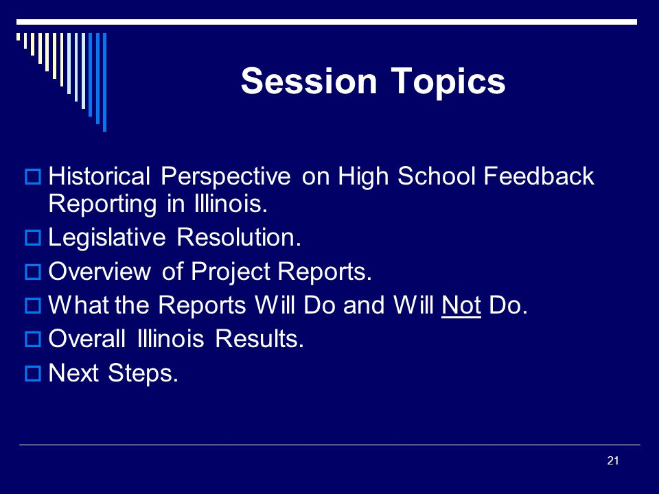Session Topics  Historical Perspective on High School Feedback Reporting in Illinois.
