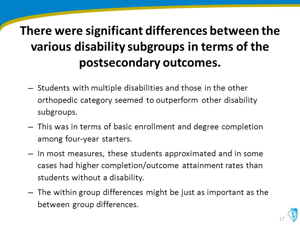 There were significant differences between the various disability subgroups in terms of the postsecondary outcomes.