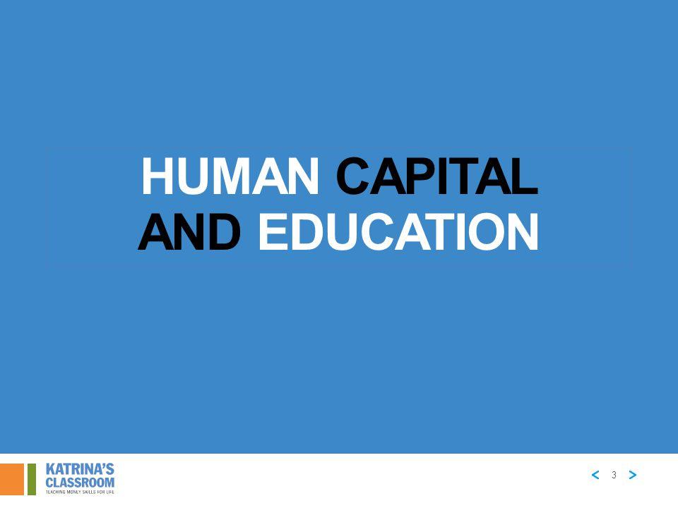 3 HUMAN CAPITAL AND EDUCATION