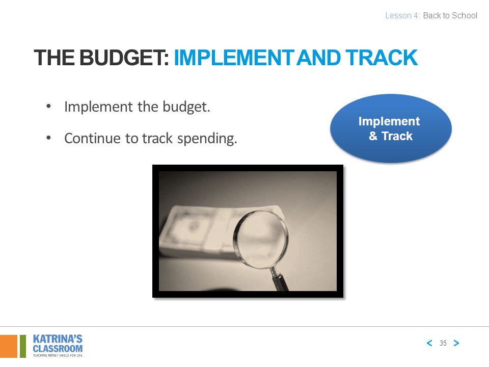 THE BUDGET: REVIEW AND ADJUST Review the budget at least monthly.