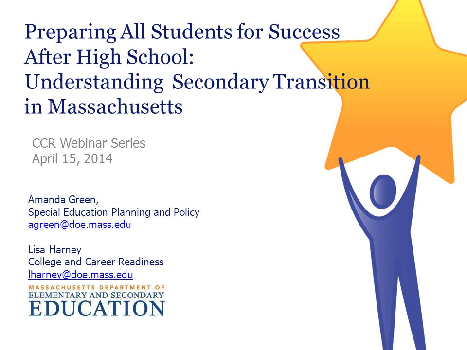 Preparing All Students for Success After High School: Understanding Secondary Transition in Massachusetts Amanda Green, Special Education Planning and