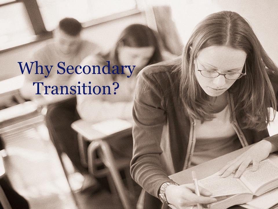 8 Why Secondary Transition?