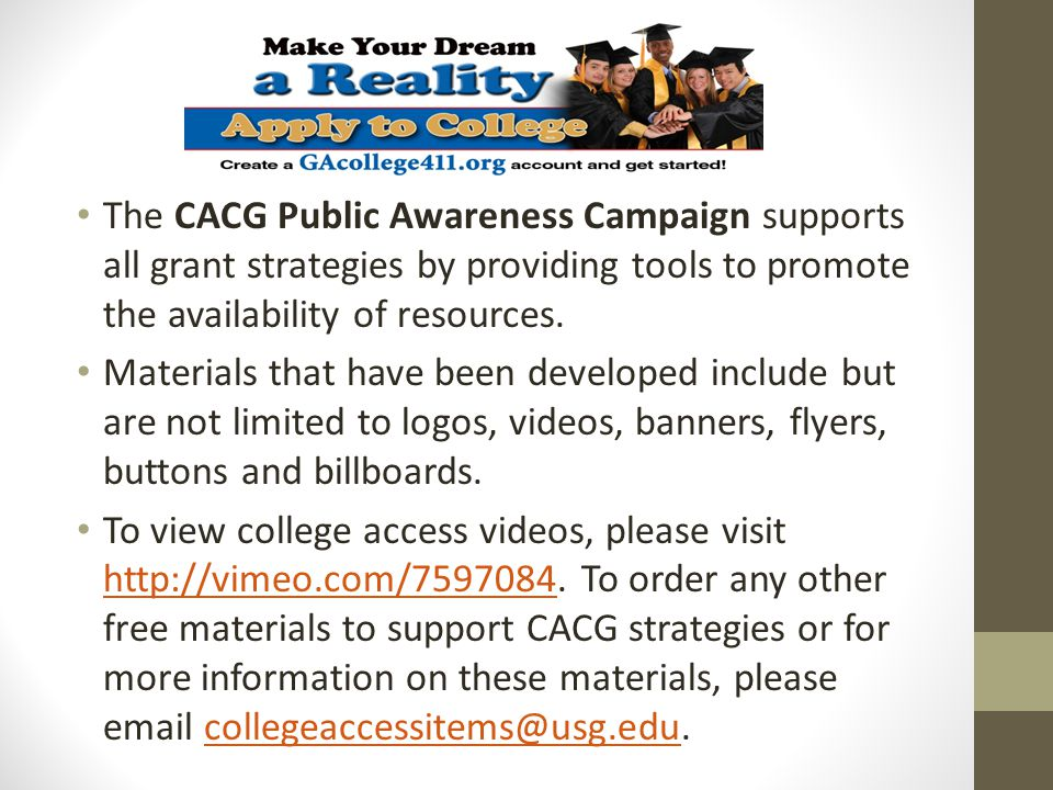 The CACG Public Awareness Campaign supports all grant strategies by providing tools to promote the availability of resources.