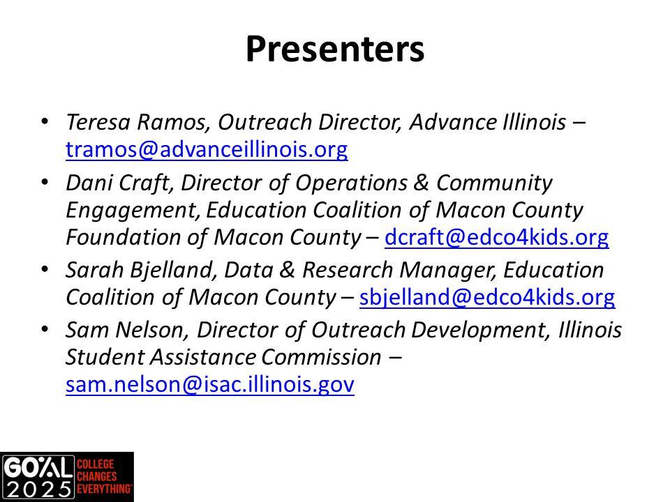 Presenters Teresa Ramos, Outreach Director, Advance Illinois – tramos@advanceillinois.org tramos@advanceillinois.org Dani Craft, Director of Operation