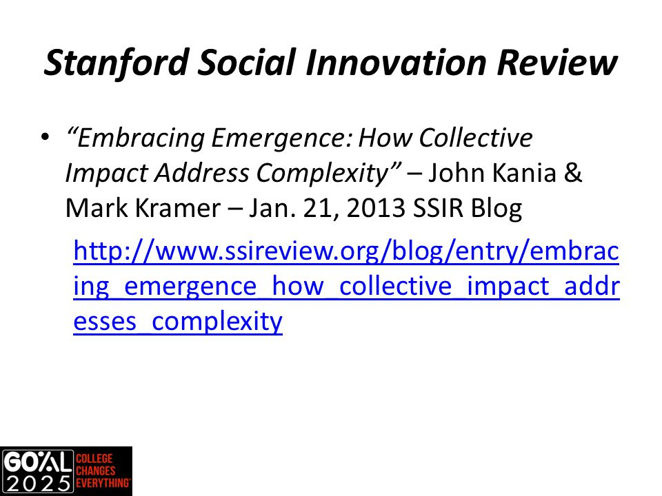 Stanford Social Innovation Review Embracing Emergence: How Collective Impact Address Complexity – John Kania & Mark Kramer – Jan.