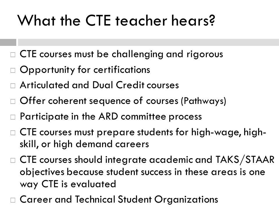 What the CTE teacher hears.