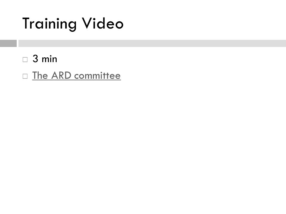 Training Video  3 min  The ARD committee The ARD committee