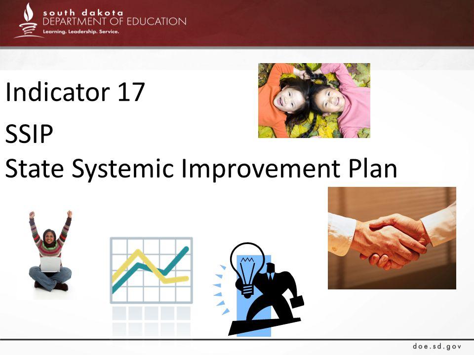 Indicator 17 SSIP State Systemic Improvement Plan