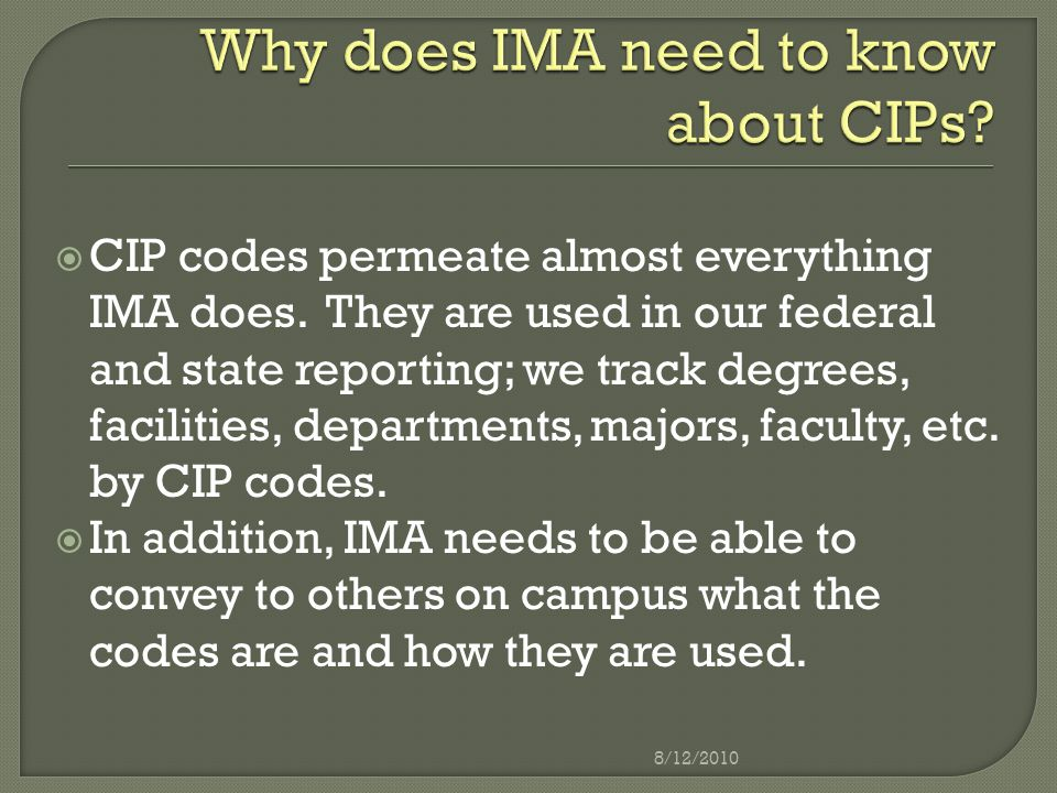  CIP codes permeate almost everything IMA does.