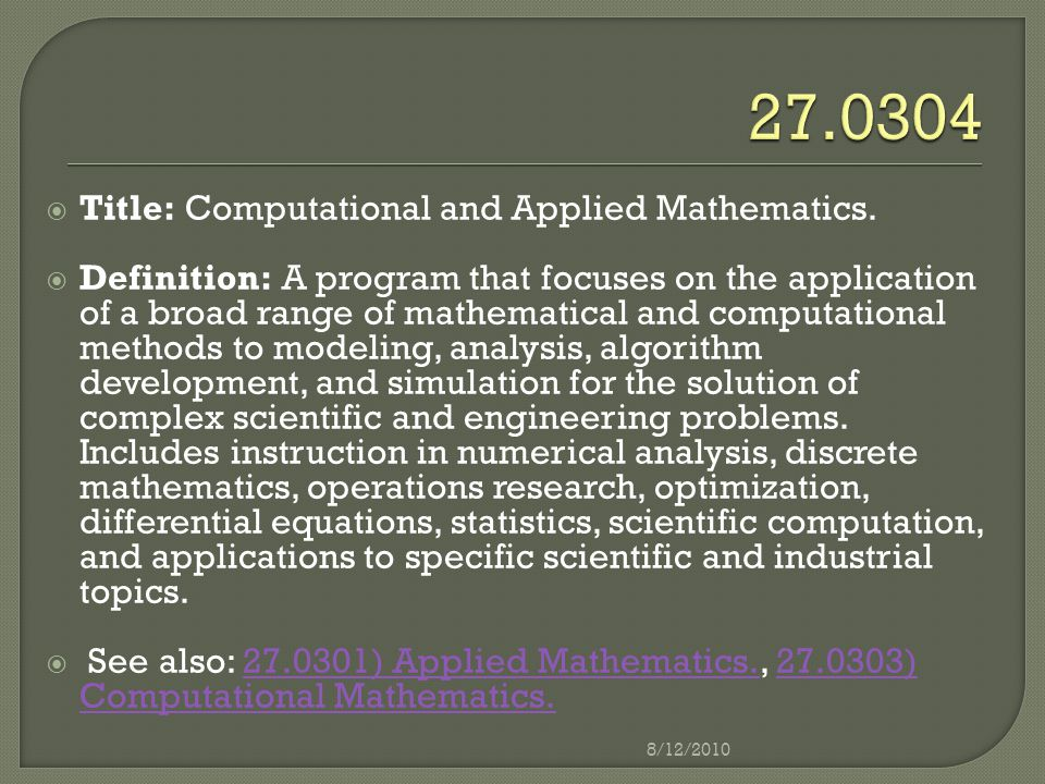  Title: Computational and Applied Mathematics.