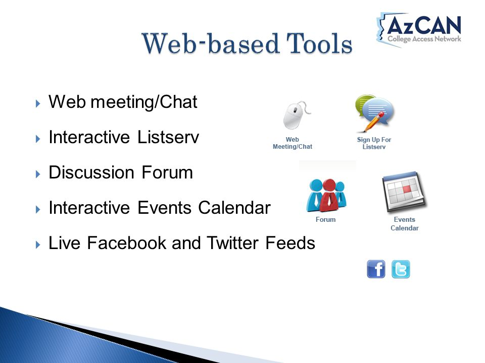  Web meeting/Chat  Interactive Listserv  Discussion Forum  Interactive Events Calendar  Live Facebook and Twitter Feeds