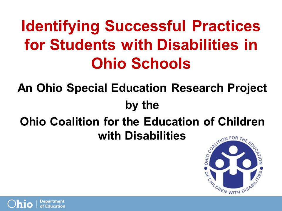 An Ohio Special Education Research Project by the Ohio Coalition for the Education of Children with Disabilities Identifying Successful Practices for