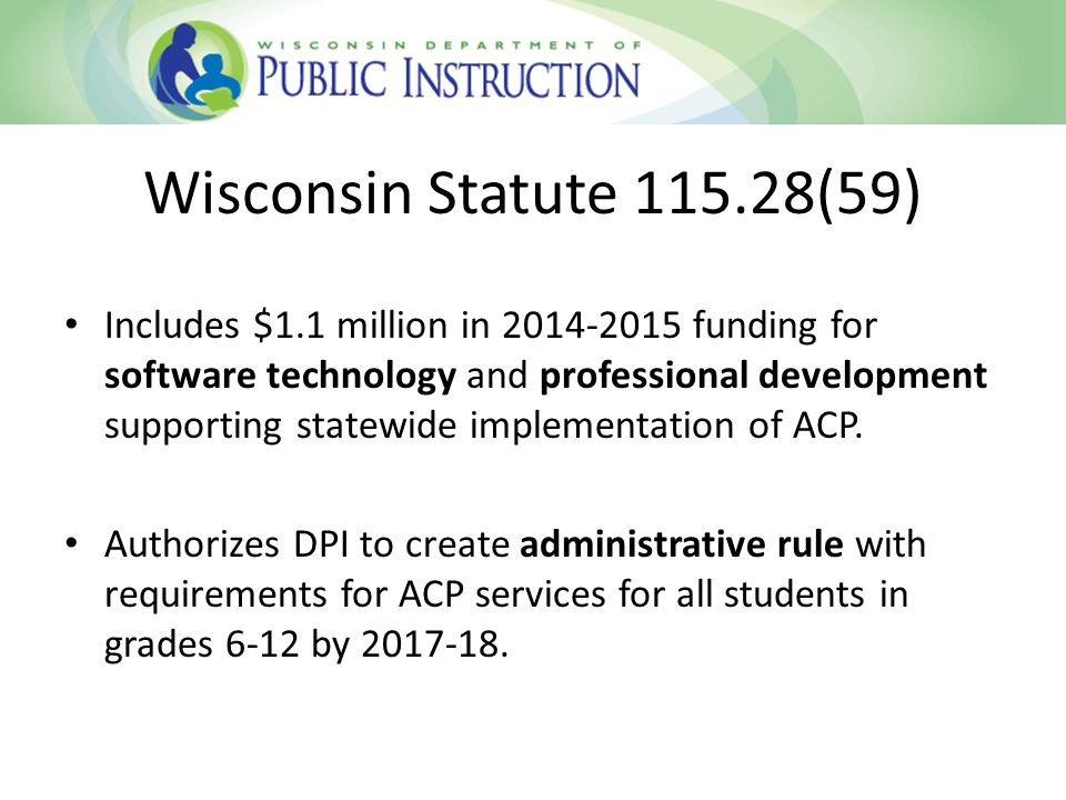 Includes $1.1 million in 2014-2015 funding for software technology and professional development supporting statewide implementation of ACP.