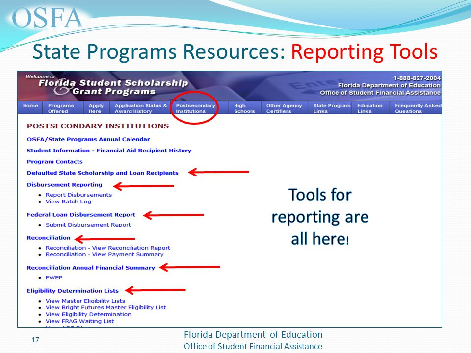 Florida Department of Education Office of Student Financial Assistance State Programs Resources: Reporting Tools 17