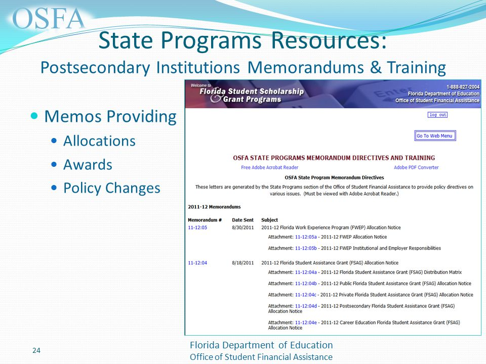 Florida Department of Education Office of Student Financial Assistance State Programs Resources: Postsecondary Institutions Memorandums & Training Memos Providing Allocations Awards Policy Changes 24