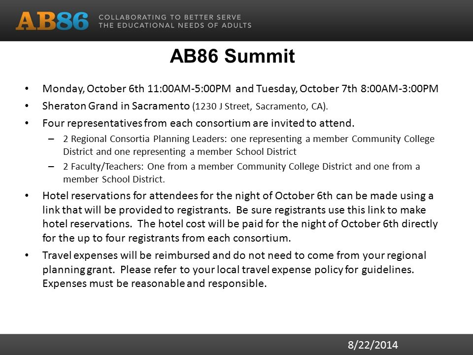 AB86 Summit Monday, October 6th 11:00AM-5:00PM and Tuesday, October 7th 8:00AM-3:00PM Sheraton Grand in Sacramento (1230 J Street, Sacramento, CA).